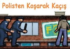 Polisten Koşarak Kaçış