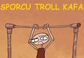 Sporcu Troll Kafa